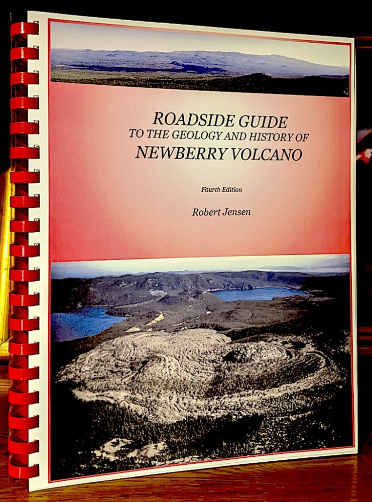 Roadside Guide to the Geology and History of Newberry Volcano. Robert Jensen.