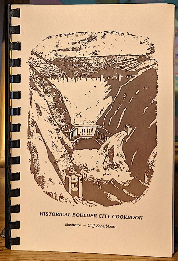 Historical Boulder City Cookbook. Michele D. Hess, cookbook committee chairman.