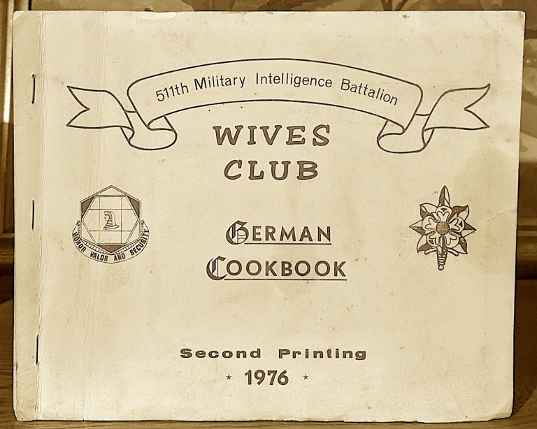 511th Military Intelligence Battalion Wives Club German Cookbook
