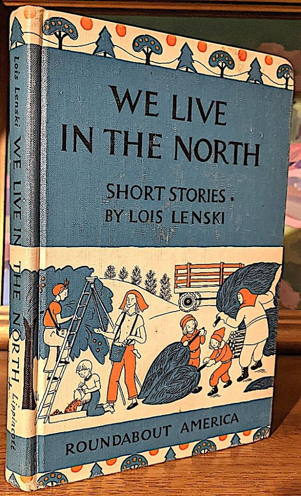 We Live in the North. -- Roundabout America. Lois Lenski.