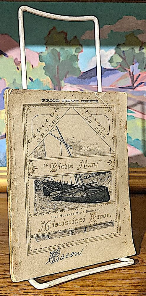 """Cruise of the """"Little Nan""""; Five Hundred Miles Down the Mississippi River. Ben C. Wilkins."""