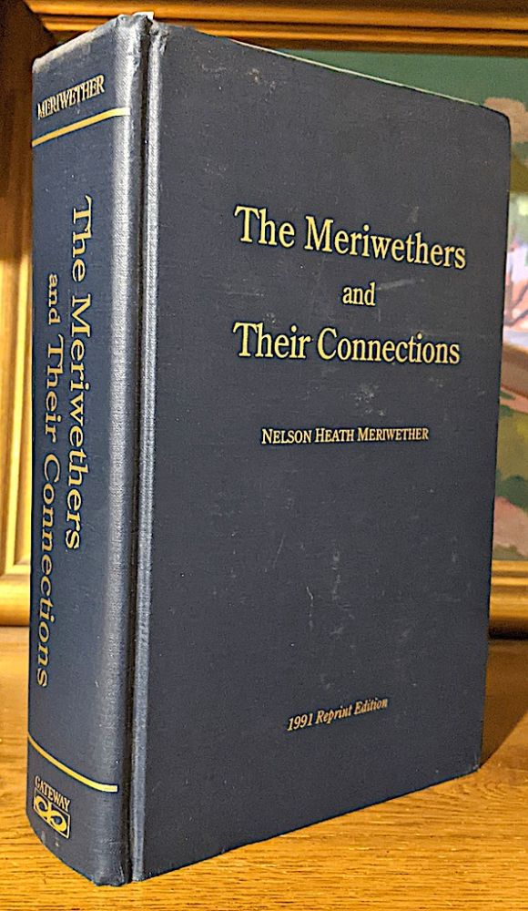The Meriwethers and Their Connections. Nelson Heath Meriwether.