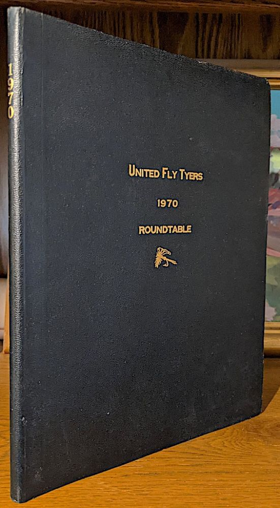 United Fly Tyers 1970 Roundtable. January - December (9 issues - published monthly excepting the months of July, August and September). Art Fusco, -in-chief.