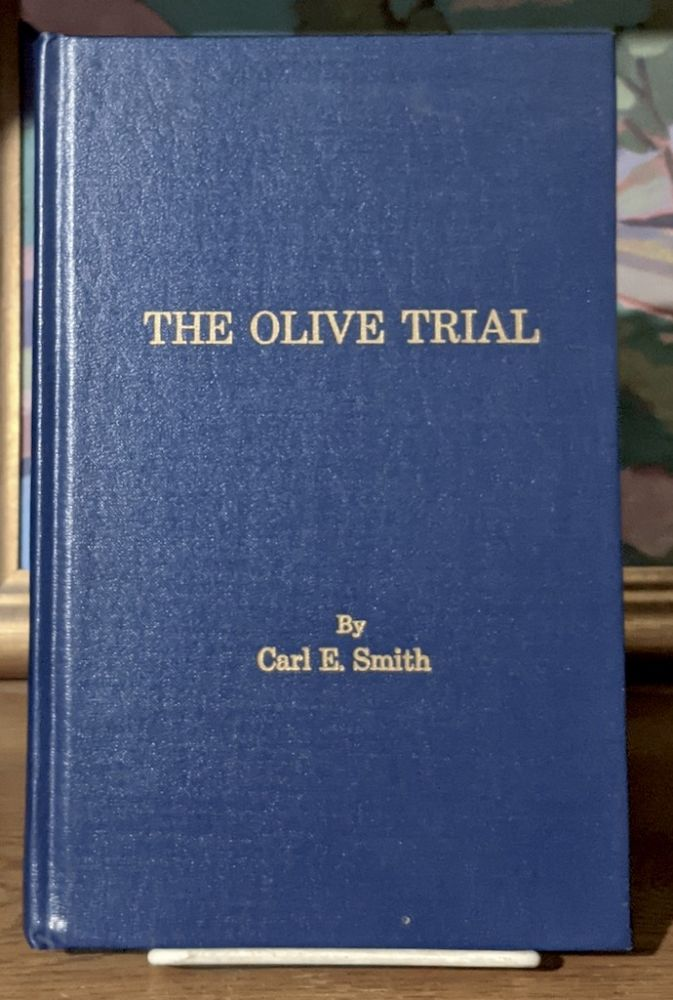 The Olive Trial. Carl E. Smith.