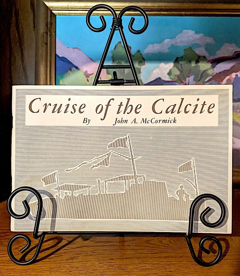 Cruise of the Calcite. John A. McCormick, lynette evans george burley.