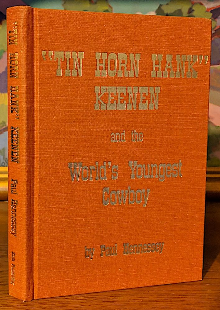 "Tin Horn Hank"" Keenen and the World's Youngest Cowboy. Paul Hennessey."
