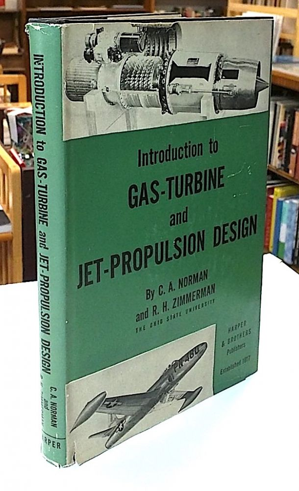 Introduction to Gas-Turbine and Jet-Propulsion Design. C. A. Norman, R. H. Zimmerman.