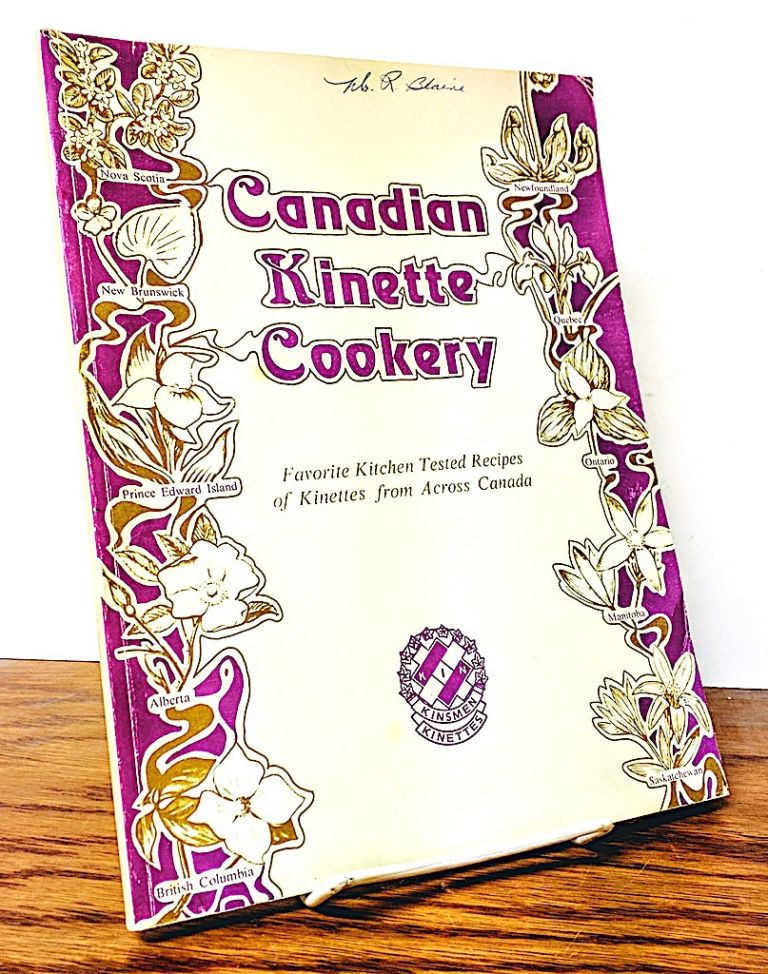 Canadian Kinette Cookery. Favorite Kitchen Tested Recipes of Kinettes from Across Canada. Kinette Club of Steinbach.