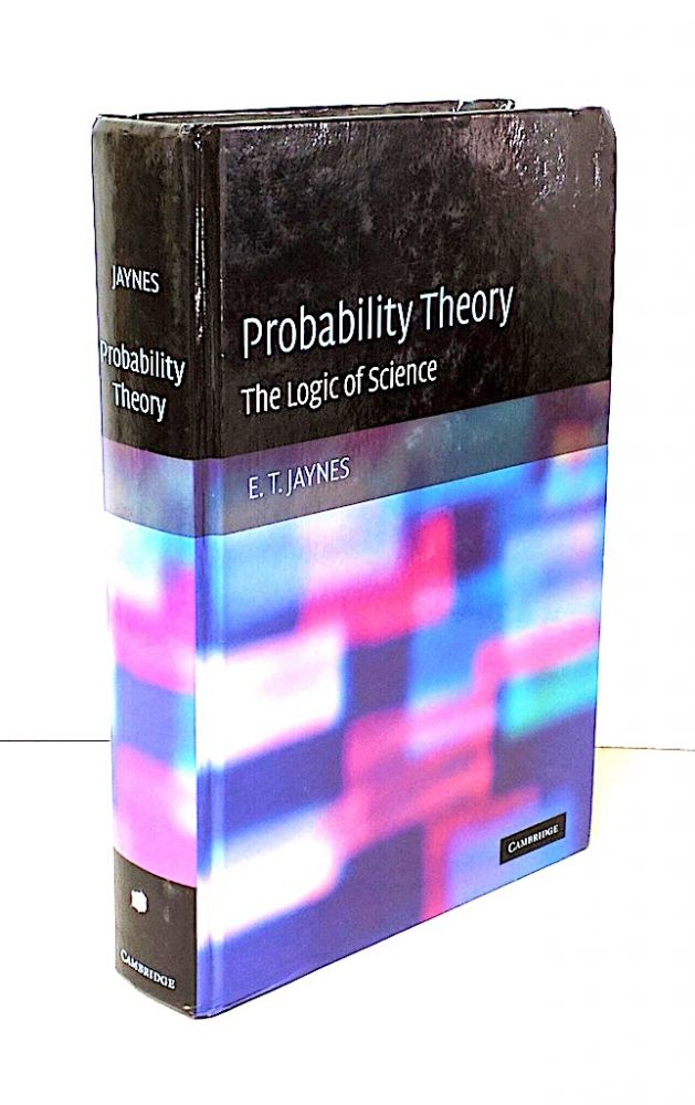 Probability Theory. The Logic of Science. E. T. Jaynes.