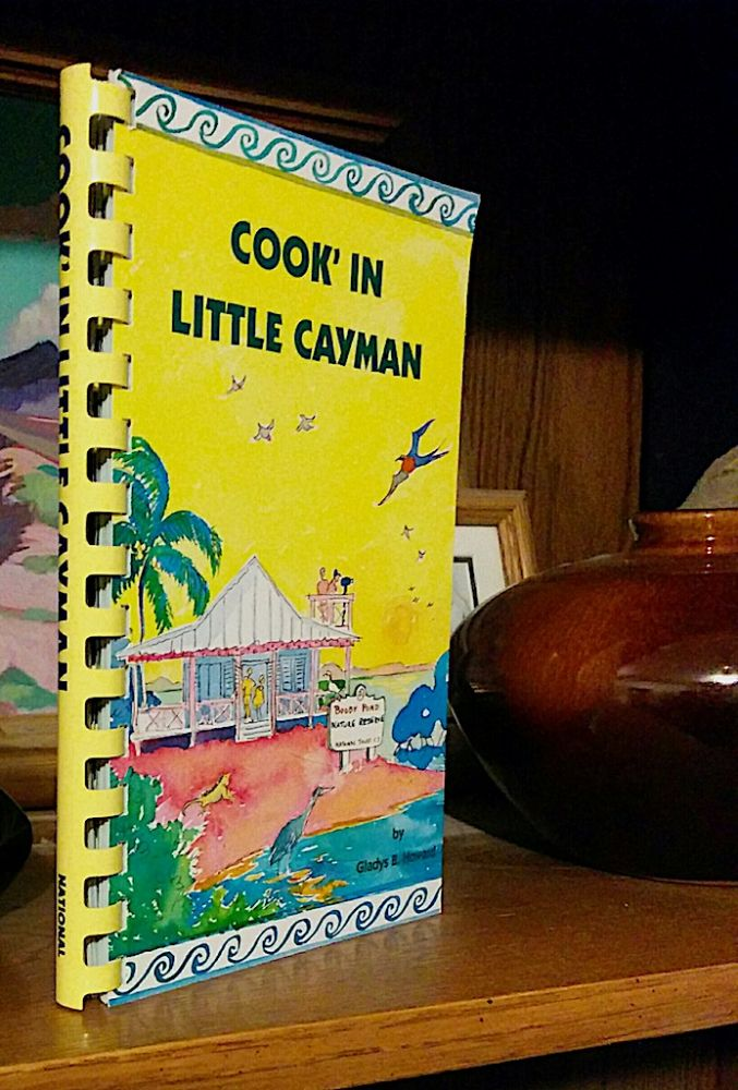 Cook'in Little Cayman. Gladys B. Howard.