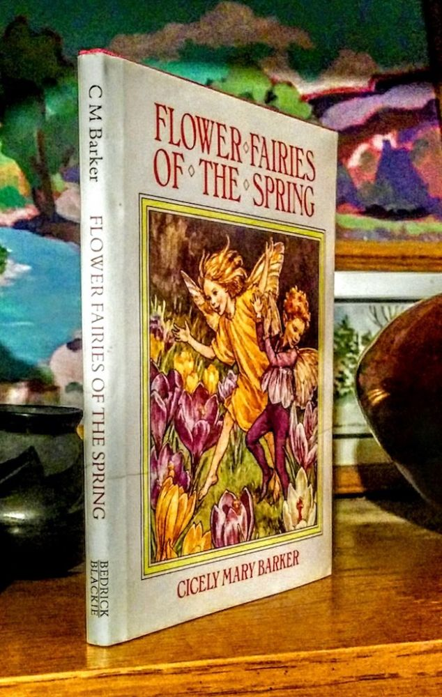 Flower Fairies of the Spring. -- Poems and Pictures by Cicely Mary Barker. Cicely Mary Barker.