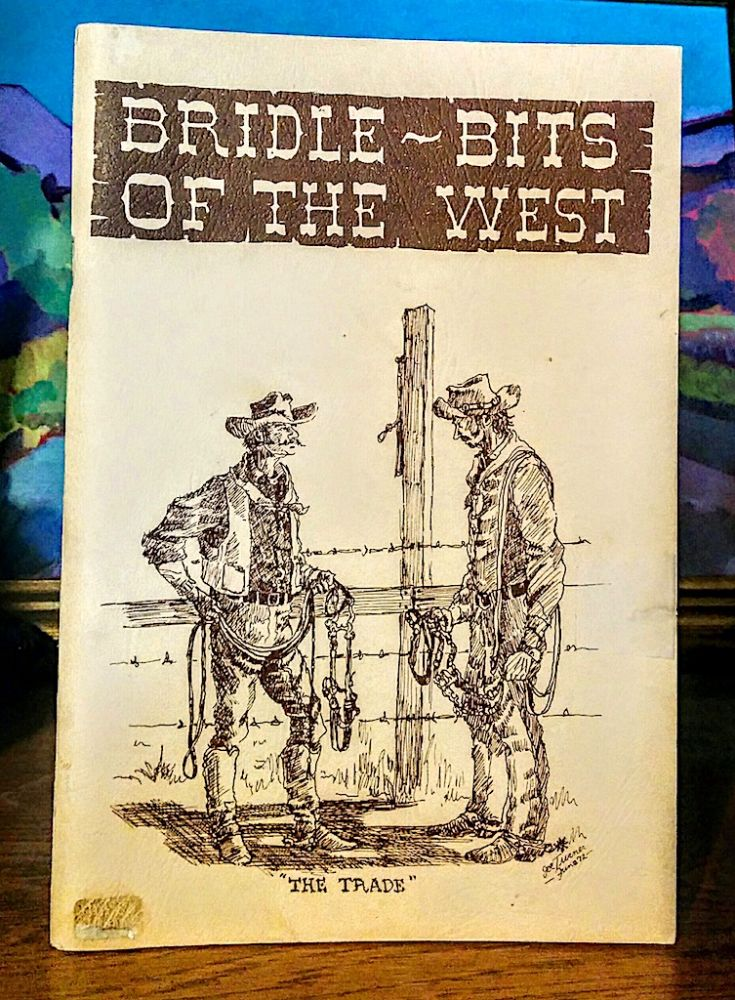 Bridle ~ Bits of the West. A Comprehensive Guide for the Collector with Pricing. Illustrated by Joe Turner. Gil Babcock, Frank Hildenbrand.