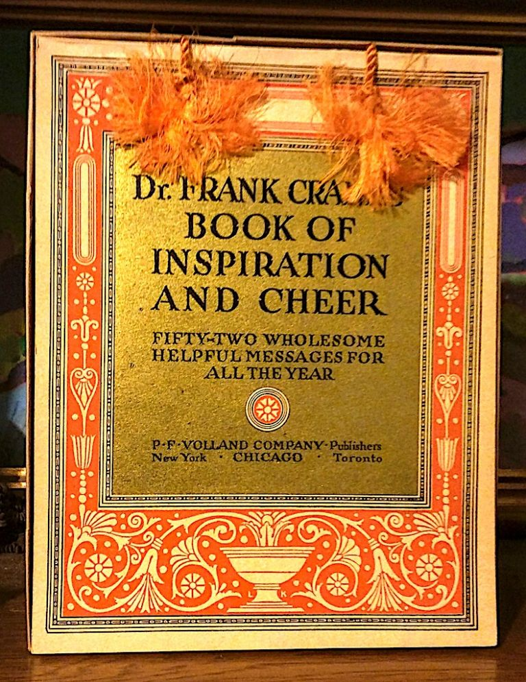Dr. Frank Cranes Book of Inspiration and Cheer. Fifty-Two Wholesome Helpfull Messages for All the Year. Frank Crane.