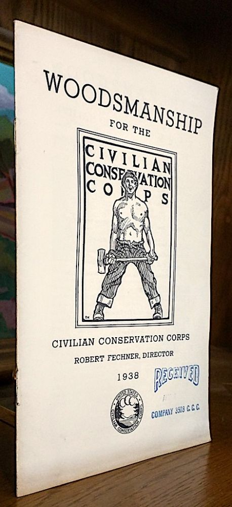 Woodsmanship For The Civilian Conservation Corps. Robert Fechner, director.