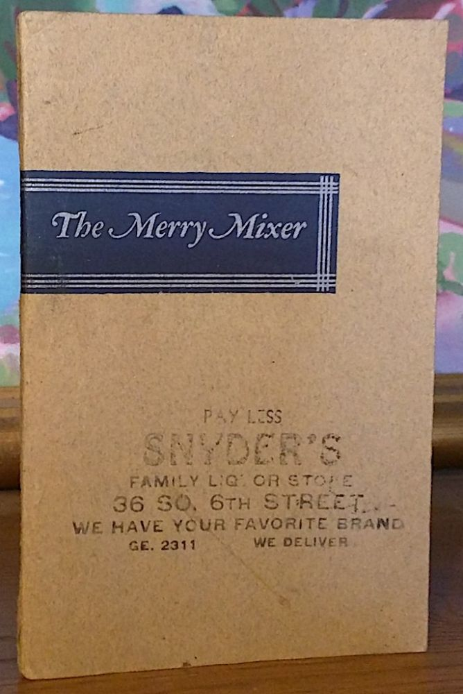 The Merry Mixer or Cocktails and Their Ilk. A Booklet on Mixtures and Mulches, Fizzes and Whizzes. William Guyer.