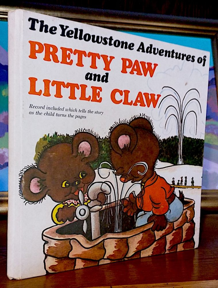 The Yellowstone Adventures of Pretty Paw and Little Claw. Garyl G. Fisher.