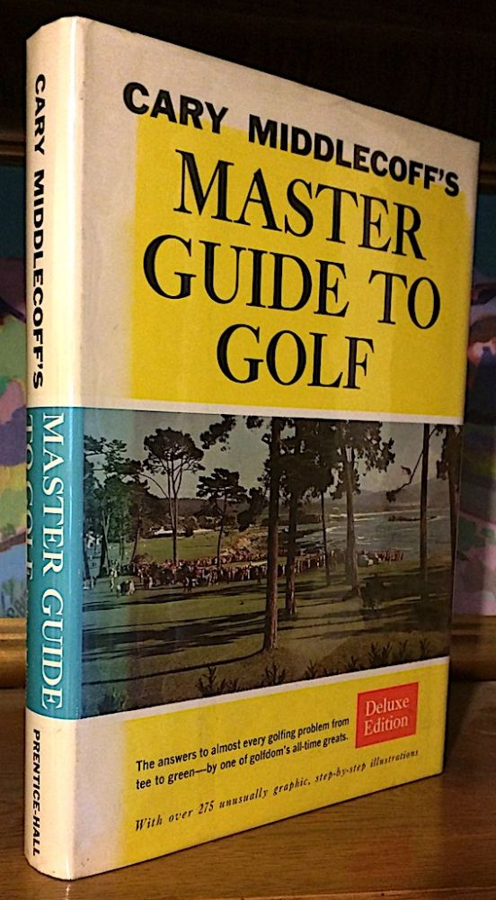 Gary Middlecoff's Master Guide to Golf. Gary Middlecoff.