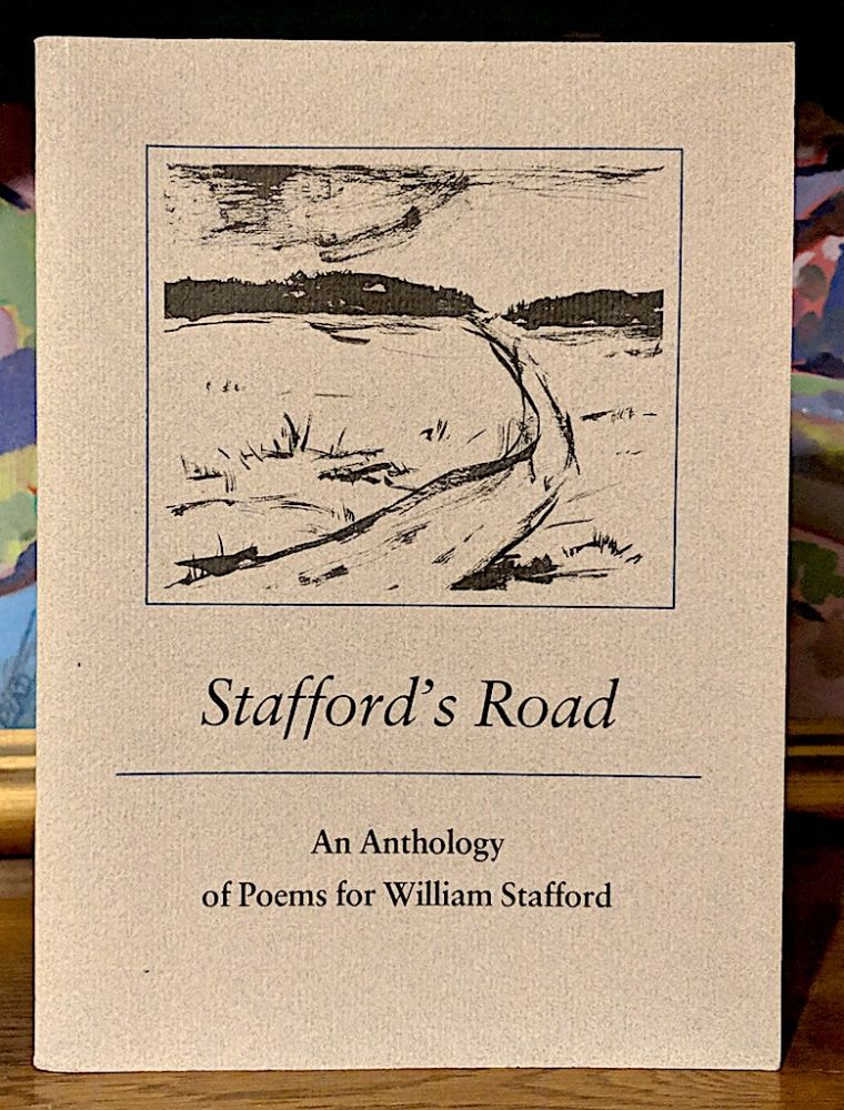 Stafford's Road. An Anthology of Poems for William Stafford. Thomas L. Ferte.
