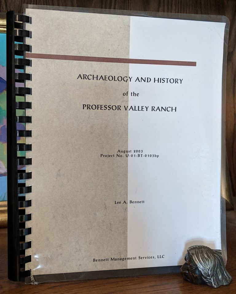 Archaeology and History of the Professor Valley Ranch, Grand County Utah. Project No. U-01-BT-0103bp. Lee A. Bennett, Archaeologist.