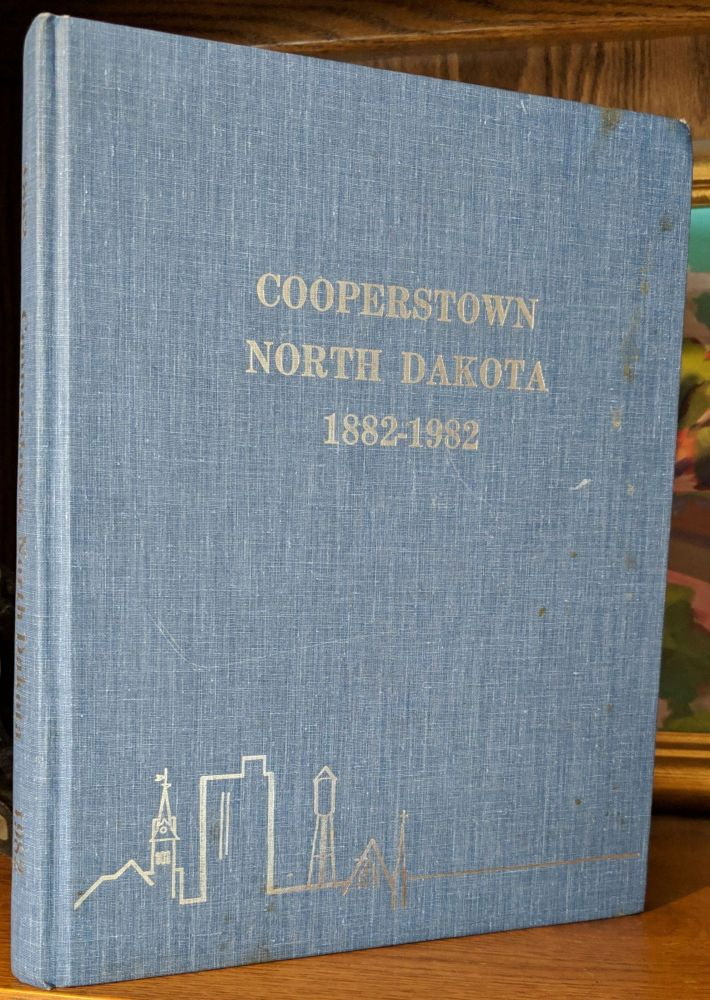 Cooperstown, North Dakota 1882-1982. City of Cooperstown Centennial.