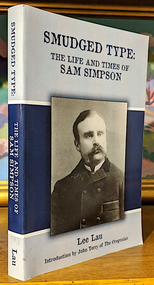 Smudged Type: The Life and Times of Sam Simpson. Lee Lau, John Terry of the Oregonian.