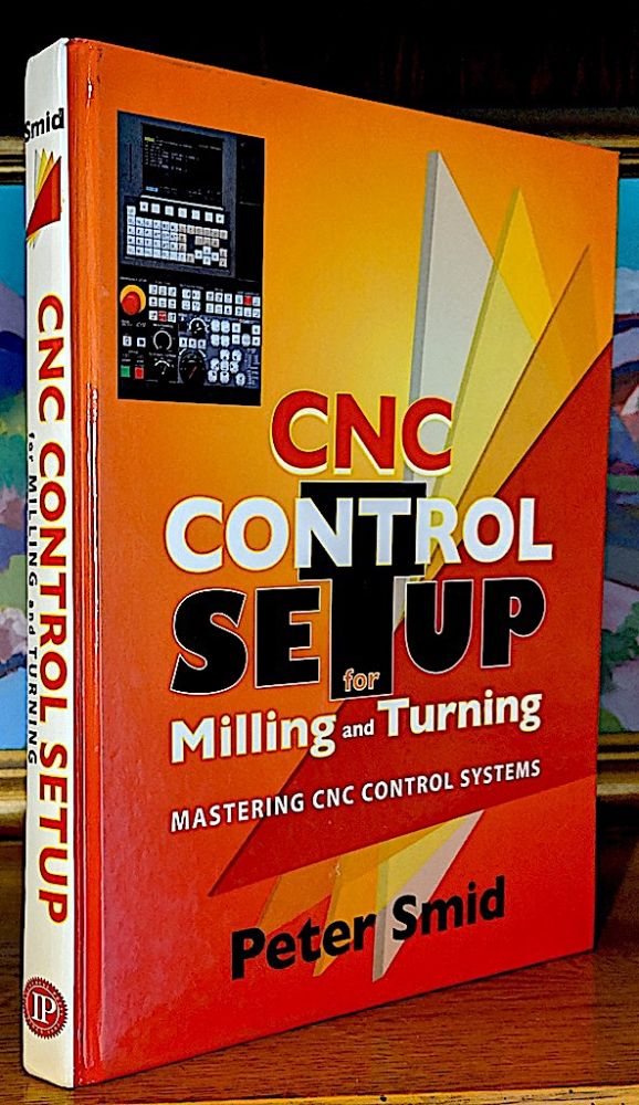 CNC Control Setup for Milling and Turning. Mastering CNC Control Systems. Peter Smid.