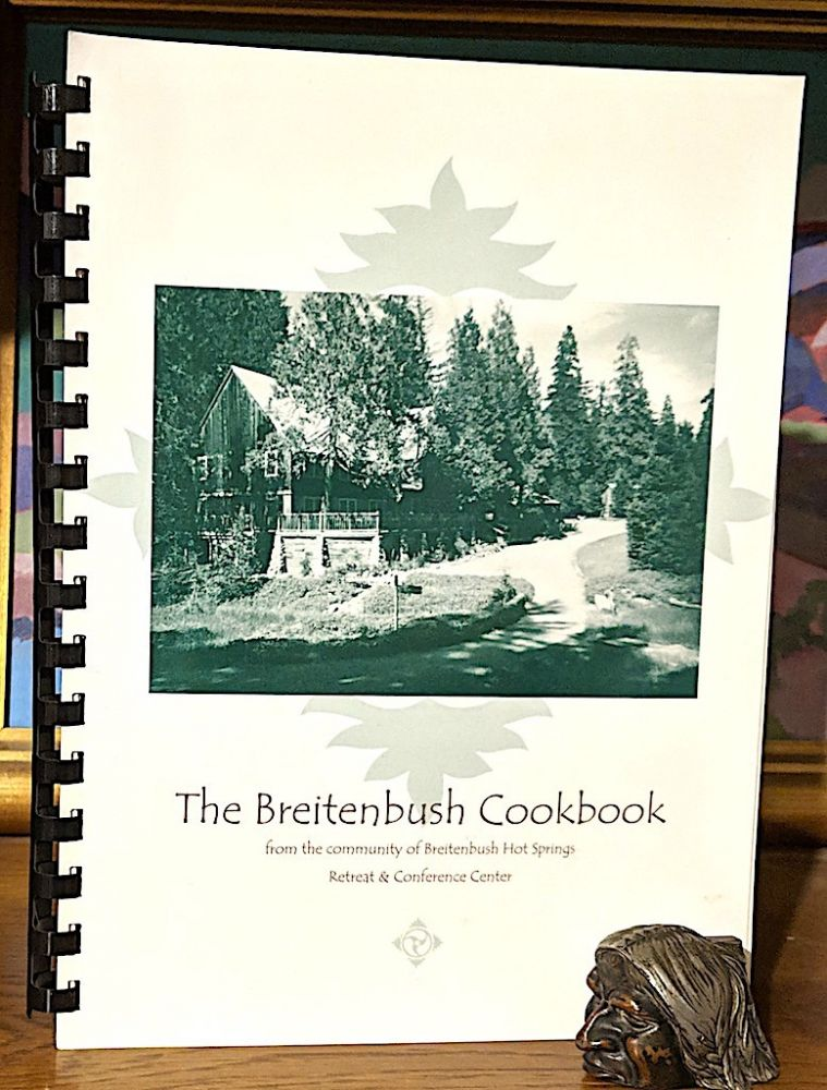 Breitenbush Cookbook. From the community of Breitenbush Hot Springs Retreat & Conference Center. Breitenbush Hot Springs Rereat, Conference.