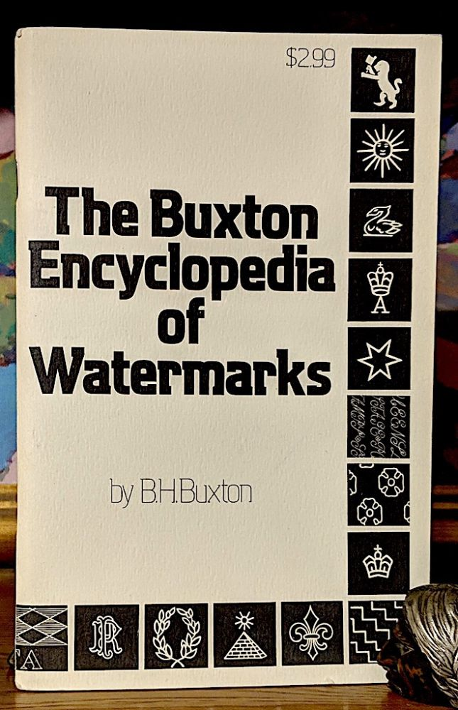 The Buxton Encyclopedia of Watermarks. B. H. Buxton.