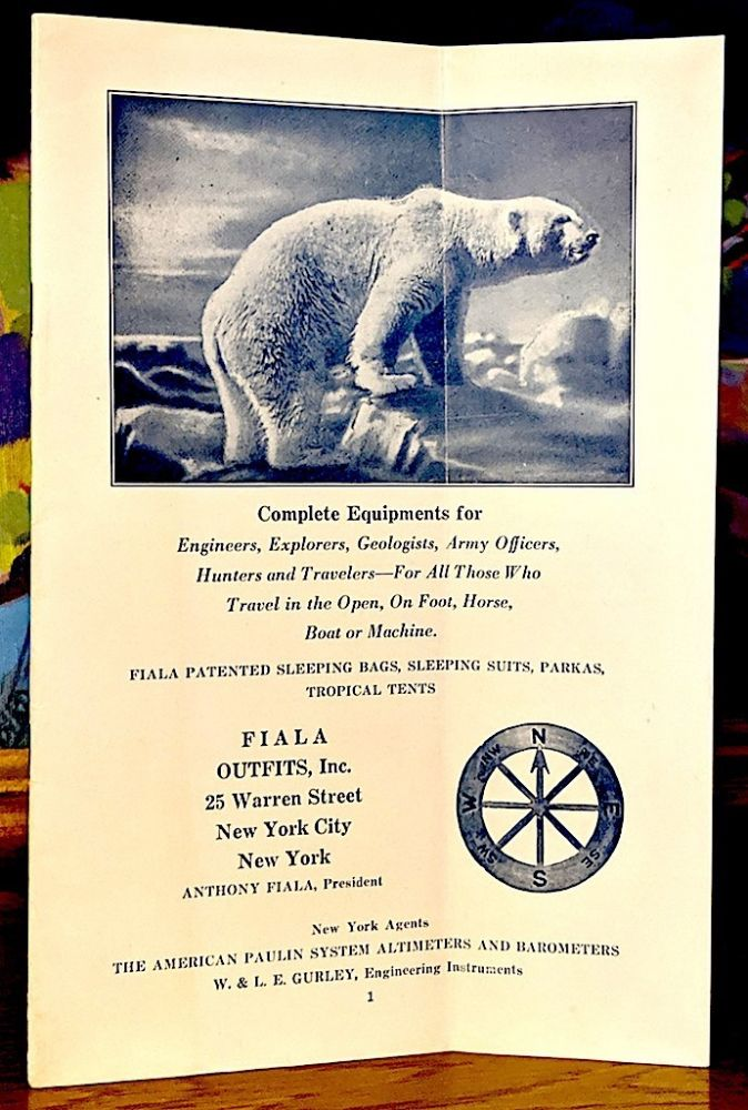 Fiala Outfits, Inc. Catalog [circa 1927]. Complete Equipments for Engineers, Explorers, Geologists, Army Officers, Hunters and Trappers in the Open, On Foot, Horse, Boat or Machine. Fiala Patented Sleeping Bags, Sleeping Suits, Parkas, Tropical Tents. Anthony Fiala.