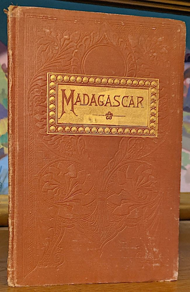 The Island of Madagascar. A Sketch, Descriptive and Historical. Gen. J. W. Phelps.