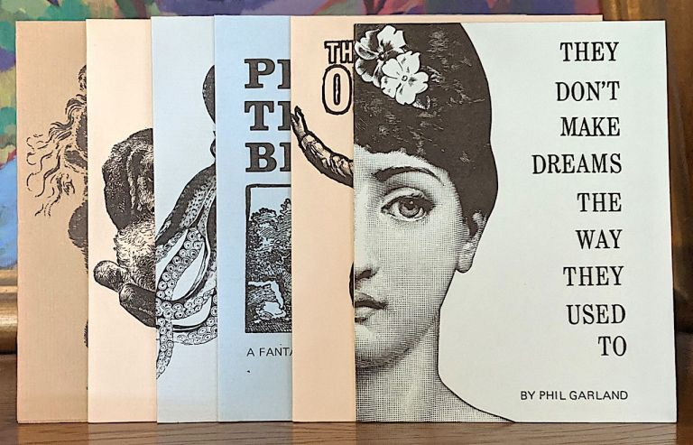 Collection of Six Volumes of This Author's Keepsakes: Stay Me with Flagons of Apples, May 1979. -- Dawg, June 1982. -- E Pluribus Unum, October, 1980. -- Play Me Those Blues, March, 1961. -- They Don't Make Dreams the Way They Used To, February 1982. -- The Old Pulps, September 1981. Phil Garland.