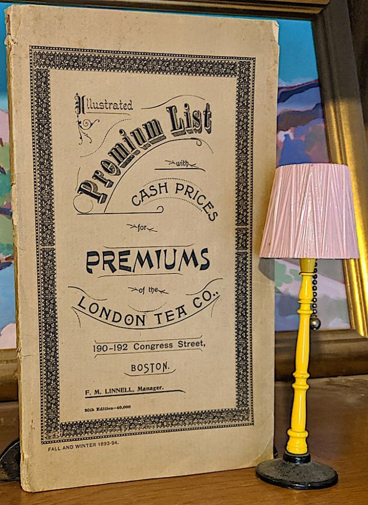 Illustrated Premium List with Cash Prices for Premiums of the London Tea Co. London Tea Co, Manager F. M. Linnell.