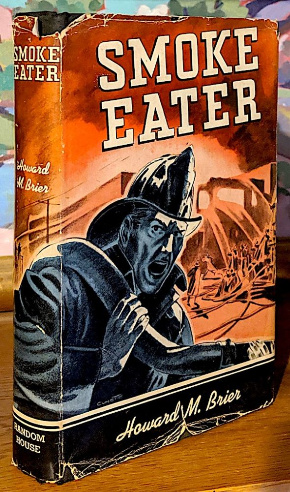 Smoke Eater. Howard M. Brier.