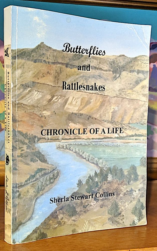 Butterflies and Rattlesnakes. Chronicle of a Life. Sherla Stewart Collins.
