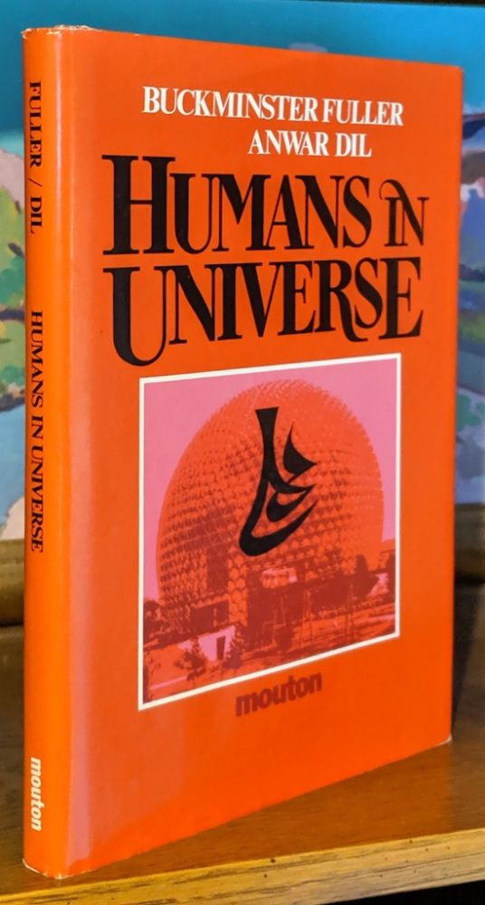 Humans in the Universe. Buckminster Fuller, Anwar Dil.
