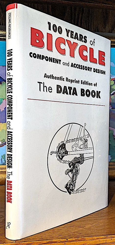 100 Years of Bicycle Component and Accesory Design. Authentic Reprint Edition of the Data Book with English Translations of the Original Japanese Text
