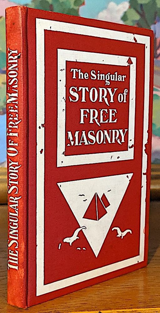 The Story of Free Masonry. W. G. Sibley.