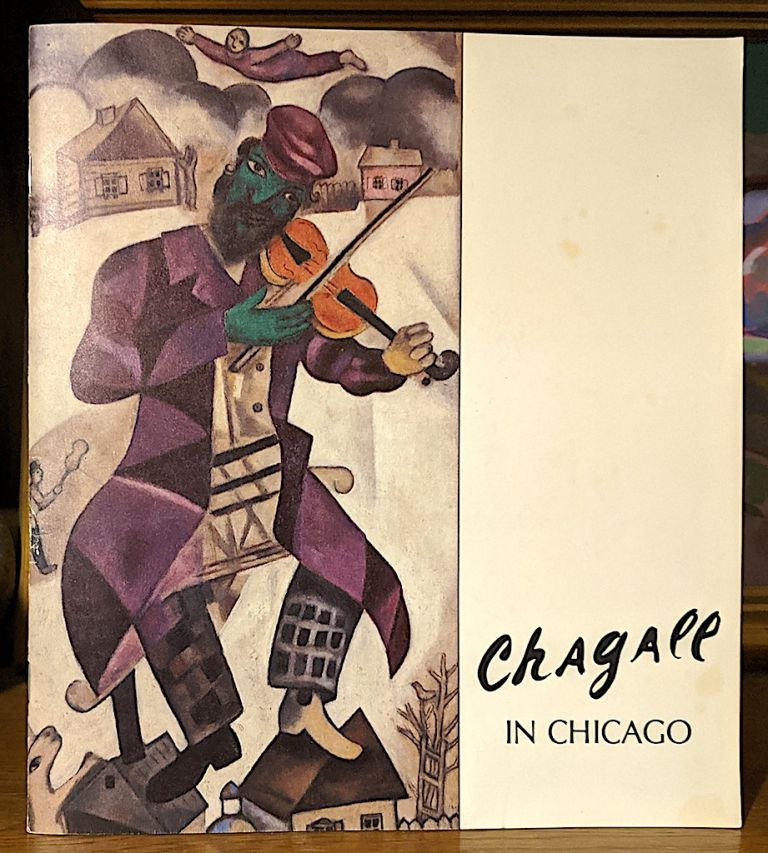 Chagall in Chicago April 22-July1, 1979. An Exhibition Organized by the Maurice Spertus Museum of Judaica