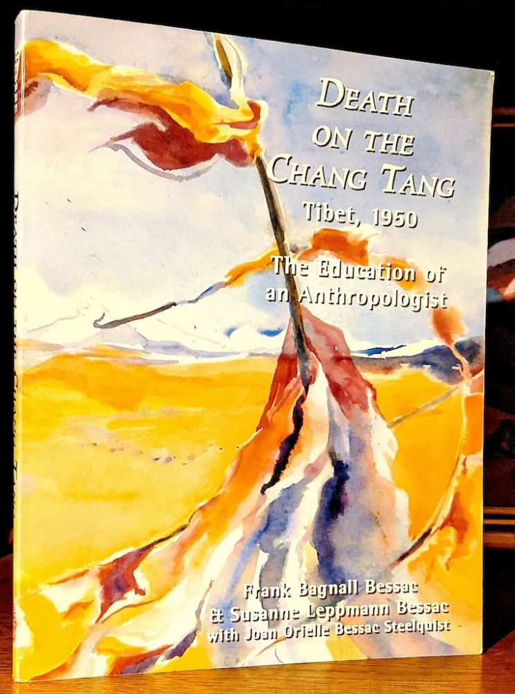 Death on the Chang tang Tibet, 1950. The education of an Anthropologist. University of Montana Contributions to Anthropology No. 11. Frank Bagnall Bessac et Susanne Leppmann Bessac, Joan Orielle Bessac Steelquist.