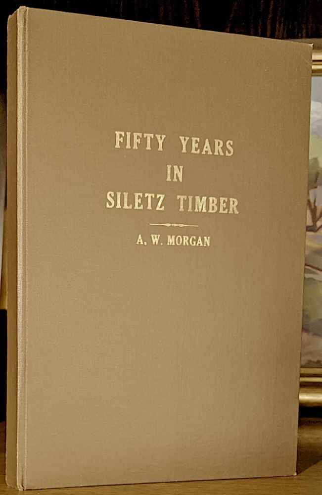 Fifty Years in Siletz Timber. A. W. Morgan.