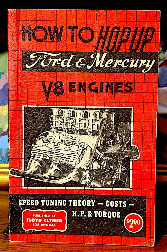 How to Hop Up Ford & Mercury V8 Engines. Roger Huntington.