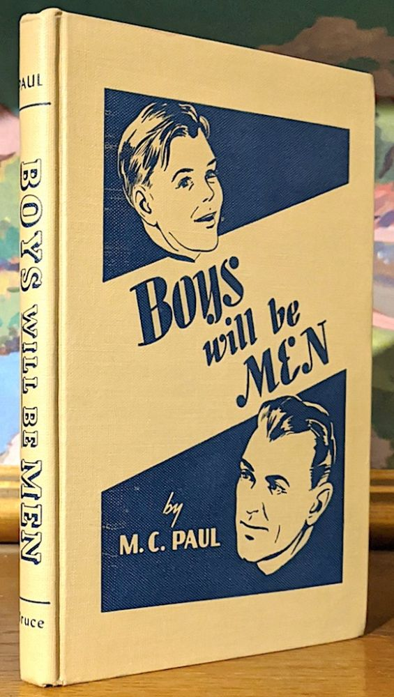 Boys Will Be Men. M. C. Paul.