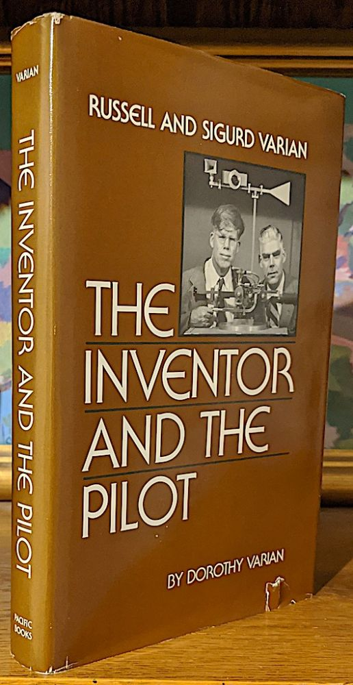 The Inventor and the Pilot. Russell and Sigurd Varian. Dorothy Varian.