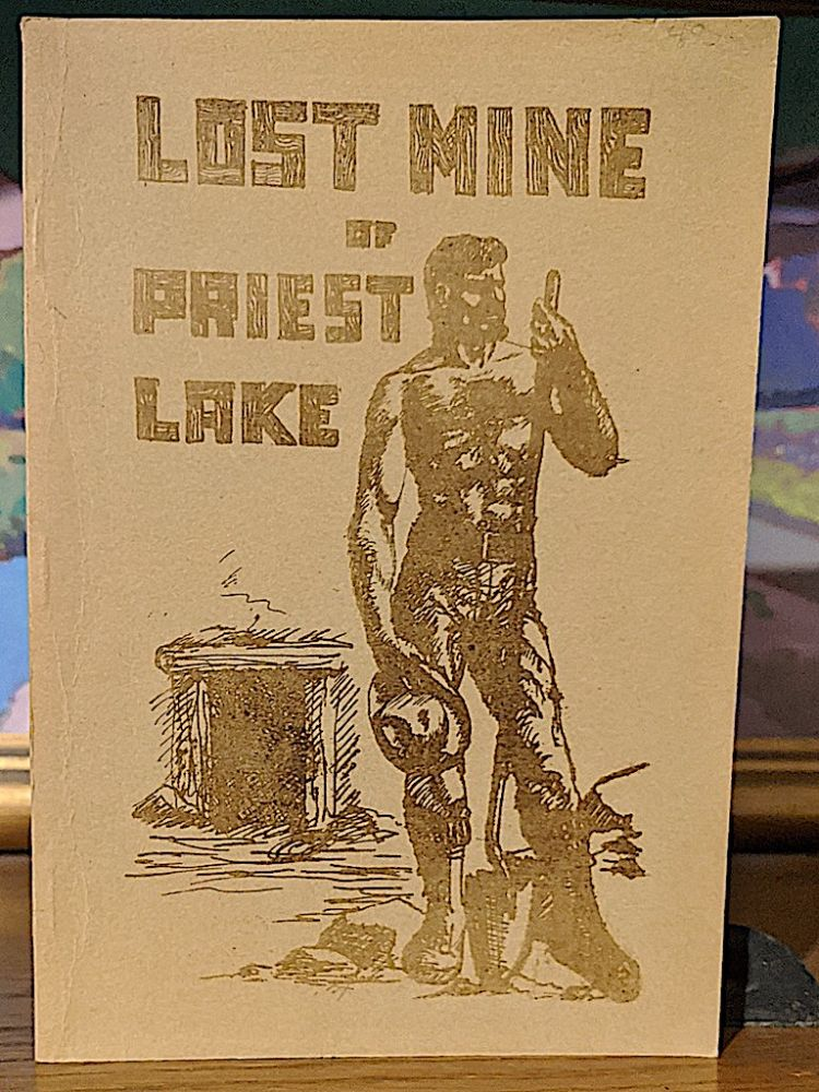 The Lost Mine of Priest Lake. A True Story of the West. Jim Estes.