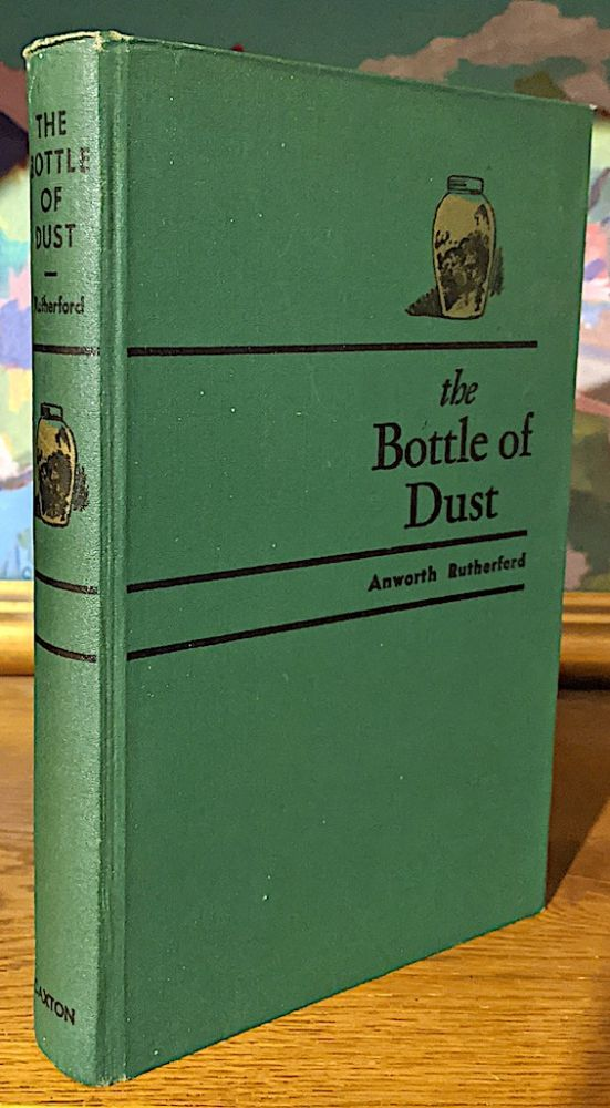 Bottle of Dust. Illustrated by Helen Hughes Wilson. Anworth Rutherford.