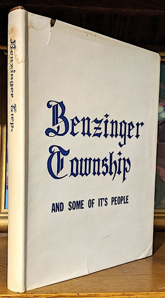 Benzinger Township and Some of it's People. Charles J. Schaut.