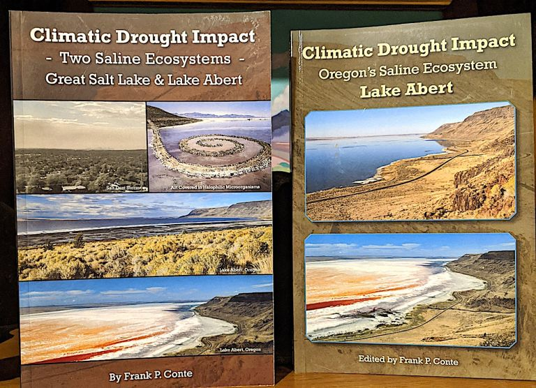 Climatic Drought Impact - Two Saline Ecosystems - Great Salt Lake & Lake Albert, 2019. + Frank P. Conte (editor). Climatic Drought Impact - Oregon's Saline Ecosystem - Lake Abert, 2016. Frank P. Conte.