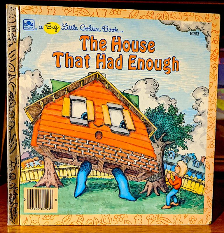 The House That Had Enough. Illustrated by John O'Brien. -- Big Little Golden Book. P. E. King.