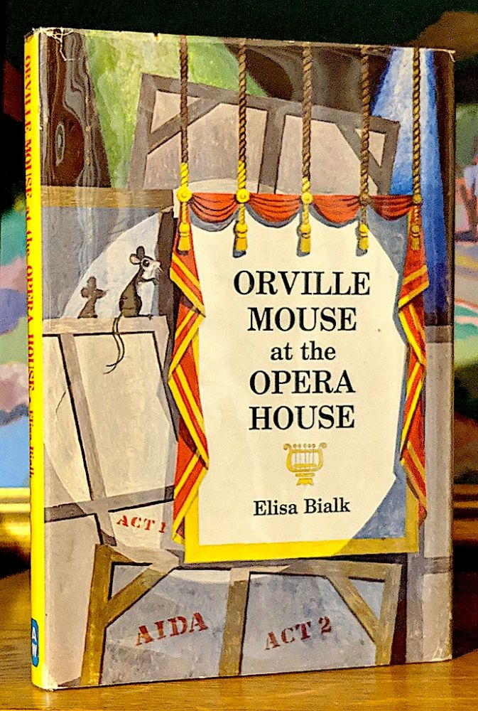 Orville Mouse at the Opera House. Illustrations by Will Gordon. Elisa Bialk.