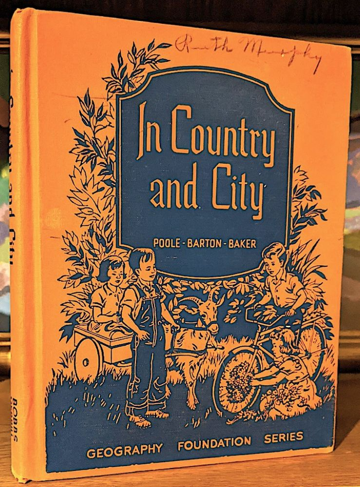 In Country and City. Geography - Foundation - Series. Sidman Poole, Clara Belle Baker, Thomas F. Barton.